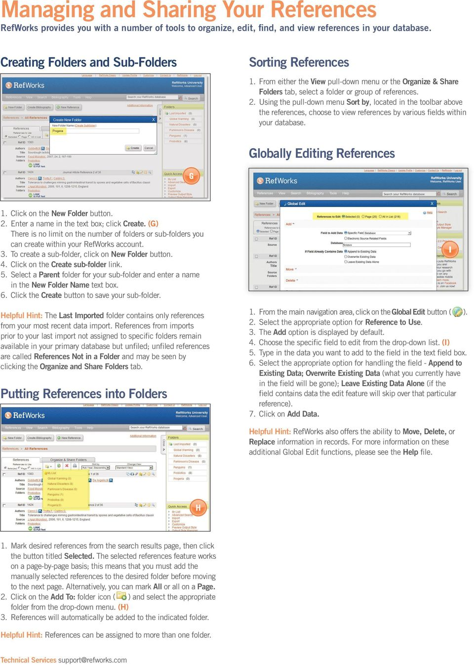 Using the pull-down menu Sort by, located in the toolbar above the references, choose to view references by various fields within your database. Globally Editing References 1.
