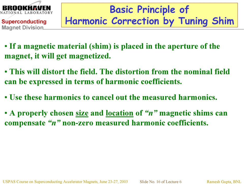 Use these harmonics to cancel out the measured harmonics.