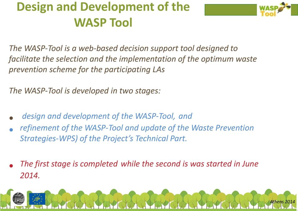 developed in two stages: design and development of the WASP-Tool, and refinement of the WASP-Tool and update of the Waste