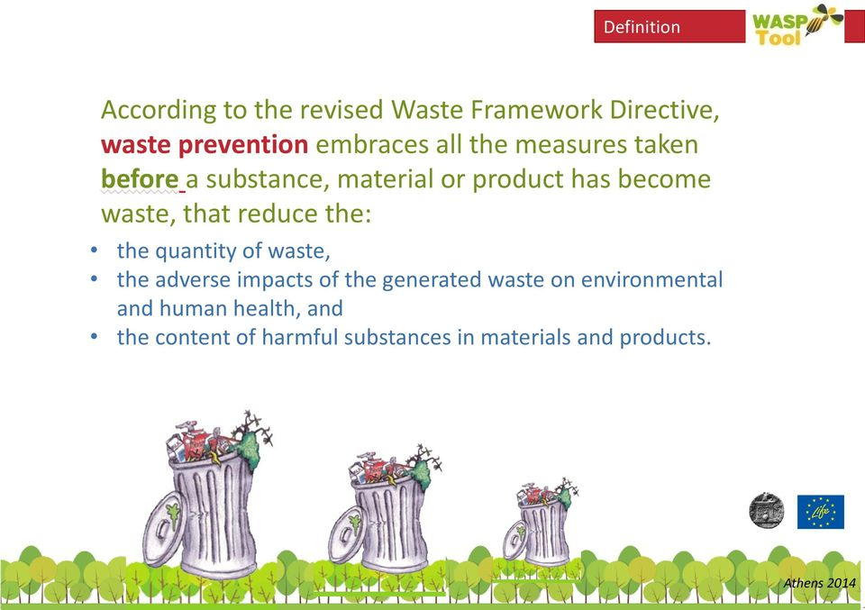 waste, that reduce the: the quantity of waste, the adverse impacts of the generated