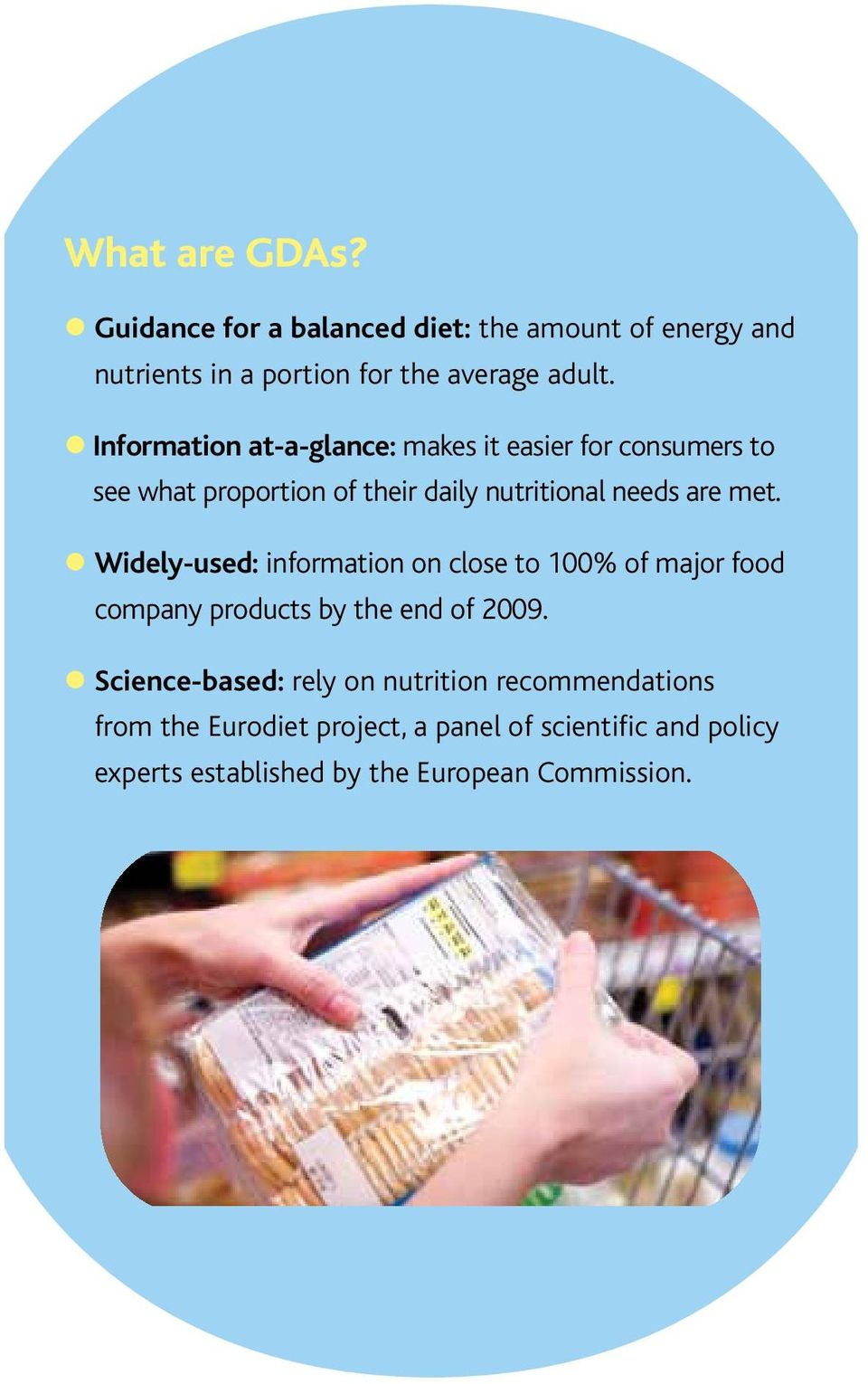 Widely-used: information on close to 100% of major food company products by the end of 2009.