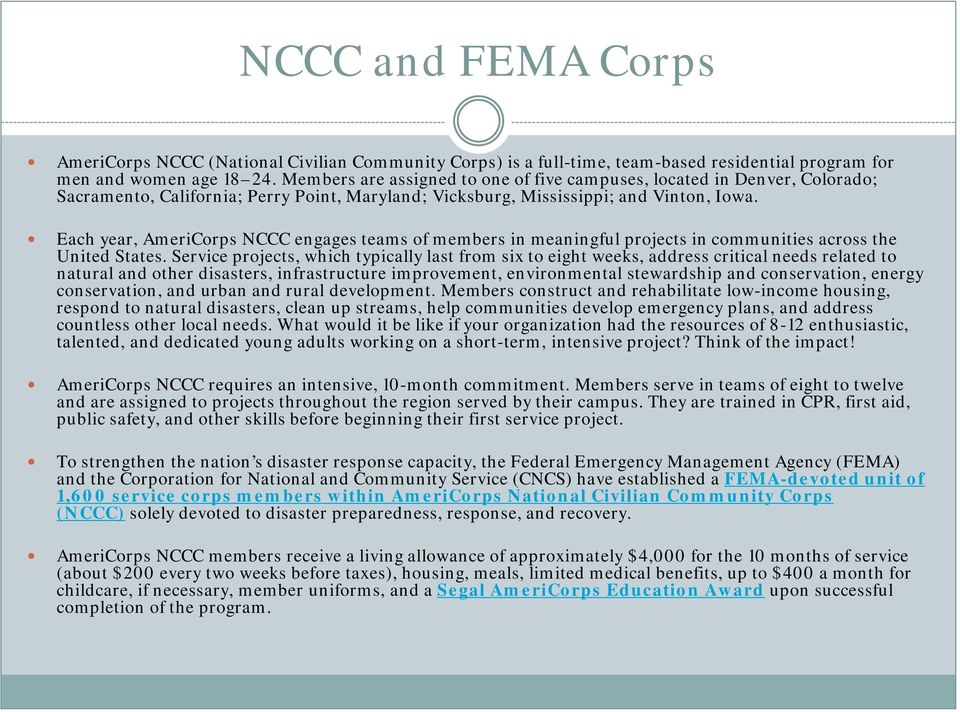 Each year, AmeriCorps NCCC engages teams of members in meaningful projects in communities across the United States.