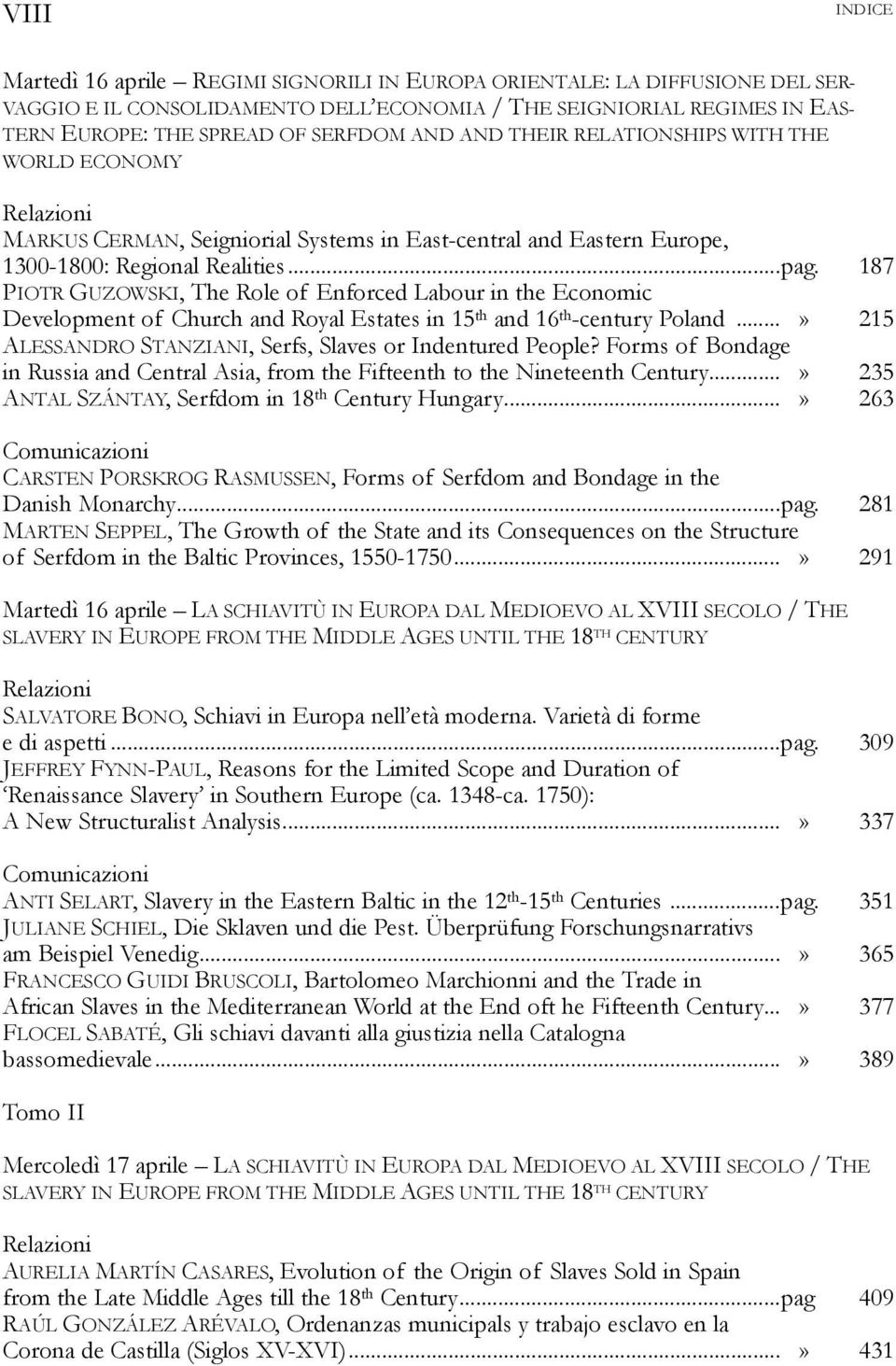 187 PIOTR GUZOWSKI, The Role of Enforced Labour in the Economic Development of Church and Royal Estates in 15 th and 16 th -century Poland.