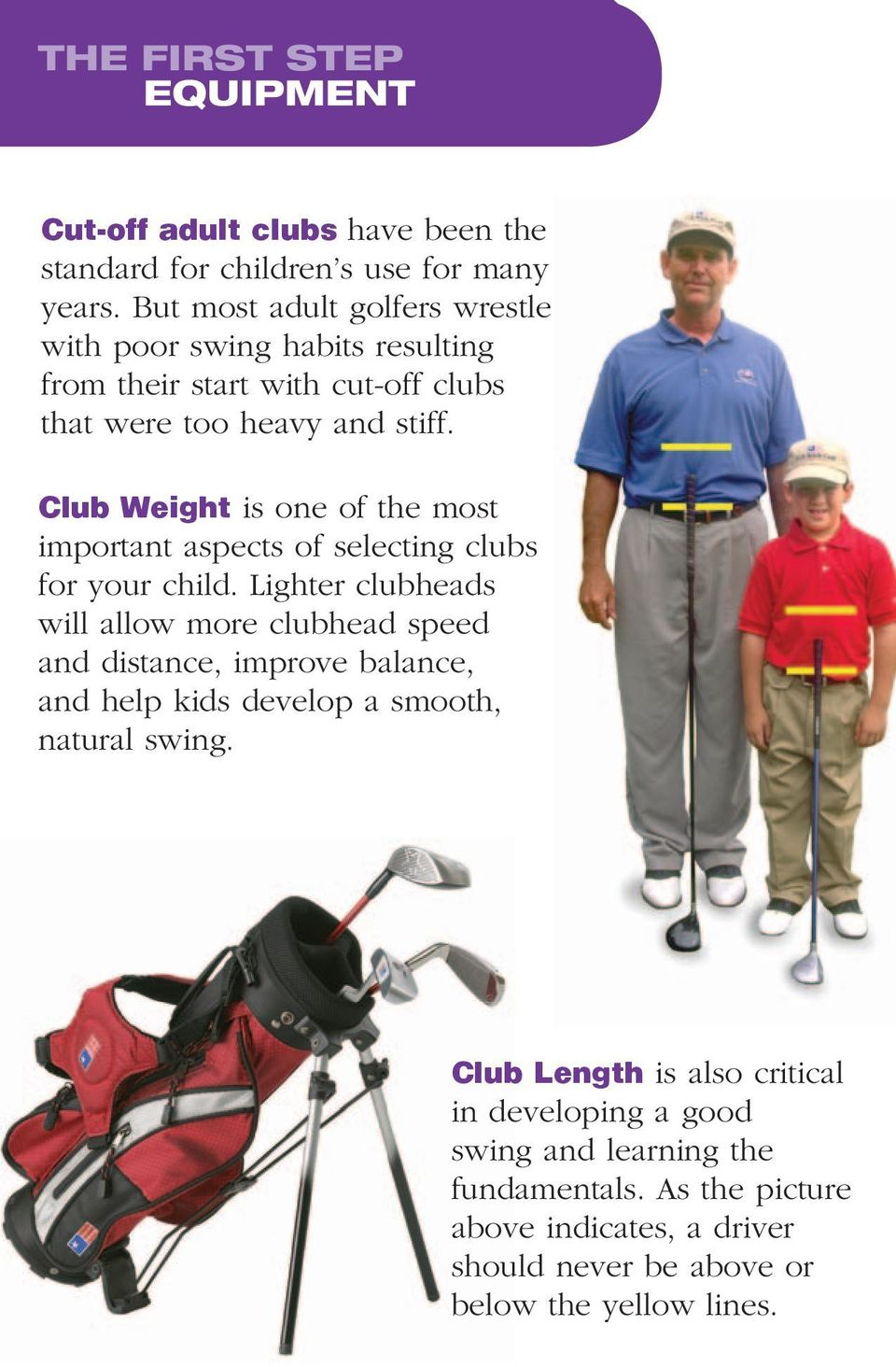 Club Weight is one of the most important aspects of selecting clubs for your child.