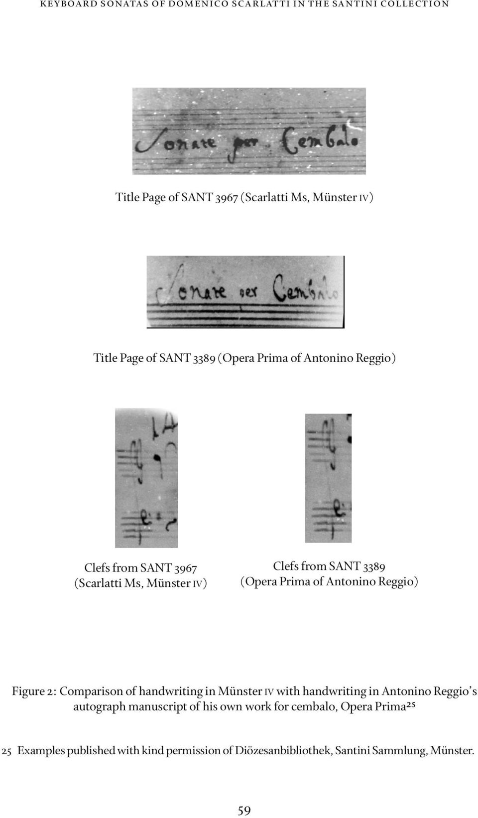 Antonino Reggio) Figure 2: Comparison of handwriting in Münster IV with handwriting in Antonino Reggio s autograph manuscript of