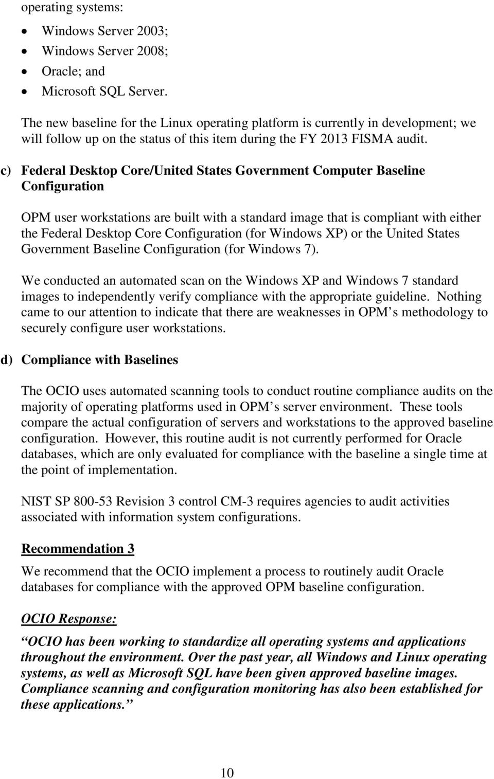 c) Federal Desktop Core/United States Government Computer Baseline Configuration OPM user workstations are built with a standard image that is compliant with either the Federal Desktop Core