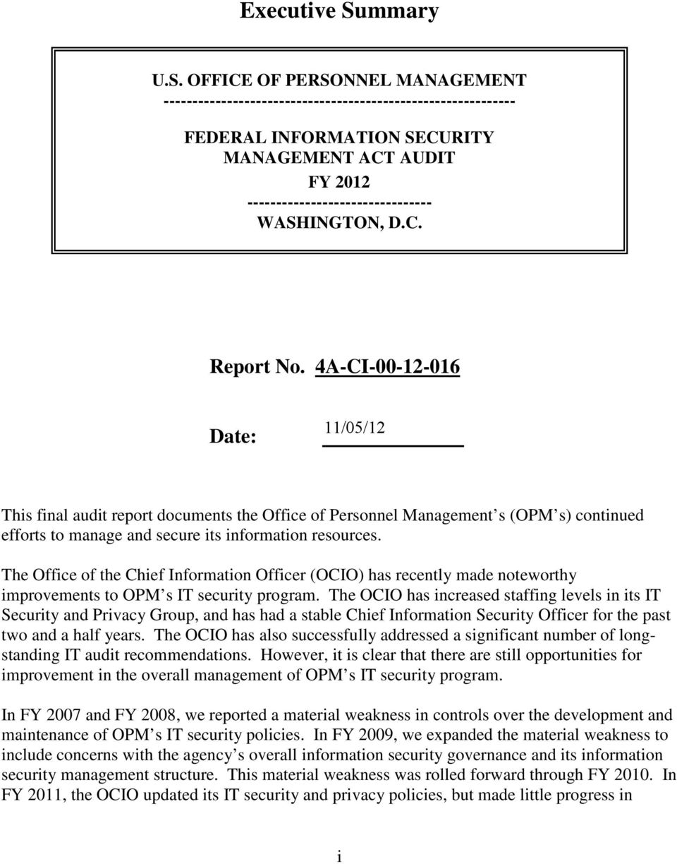 OFFICE OF PERSONNEL MANAGEMENT ------------------------------------------------------------- FEDERAL INFORMATION SECURITY MANAGEMENT ACT AUDIT FY 2012 -------------------------------- WASHINGTON, D.C. Report No.