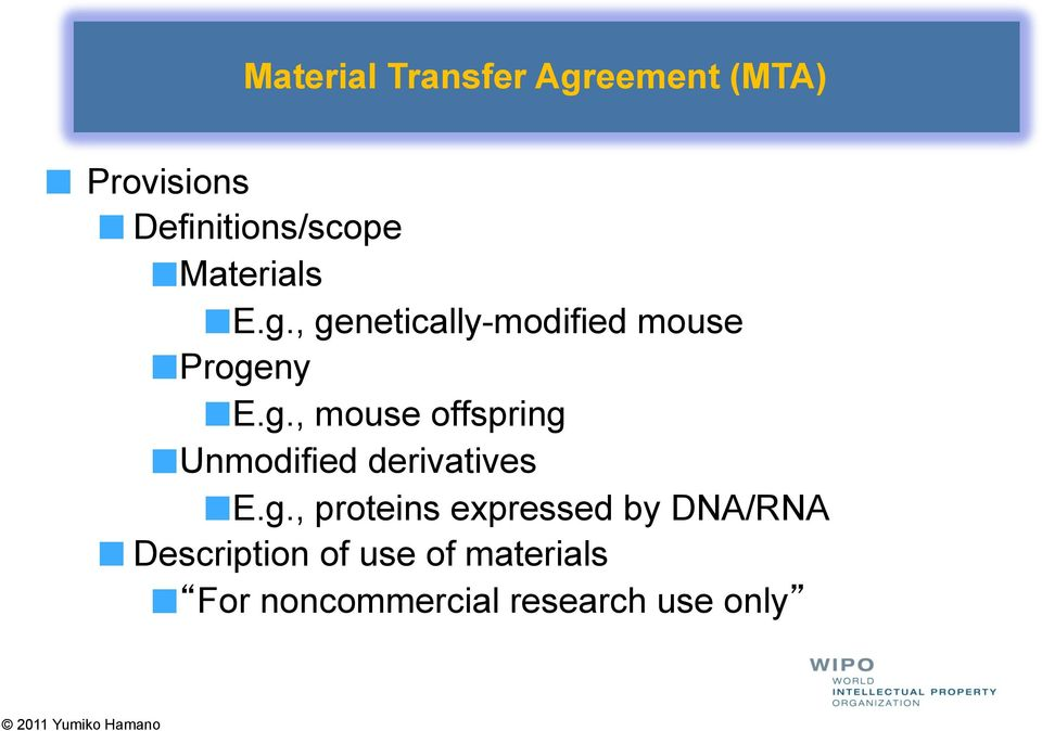 Unmodified derivatives! E.g., proteins expressed by DNA/RNA!