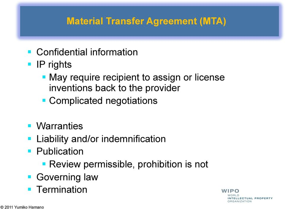Complicated negotiations Warranties Liability and/or indemnification