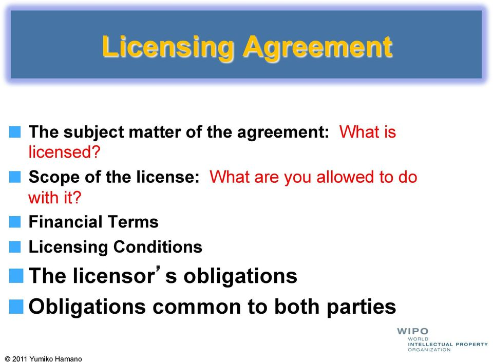 ! Scope of the license: What are you allowed to do with it?