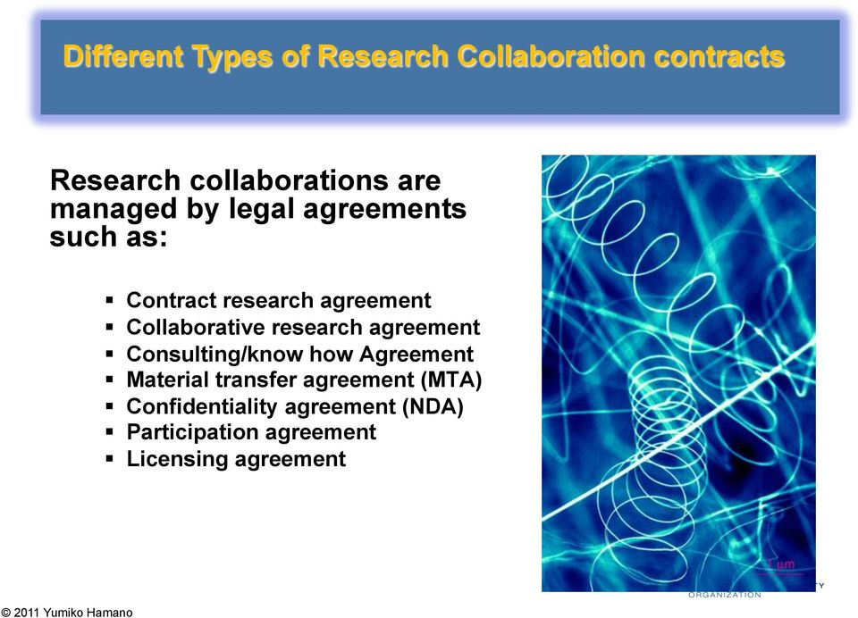 research agreement Consulting/know how Agreement Material transfer agreement
