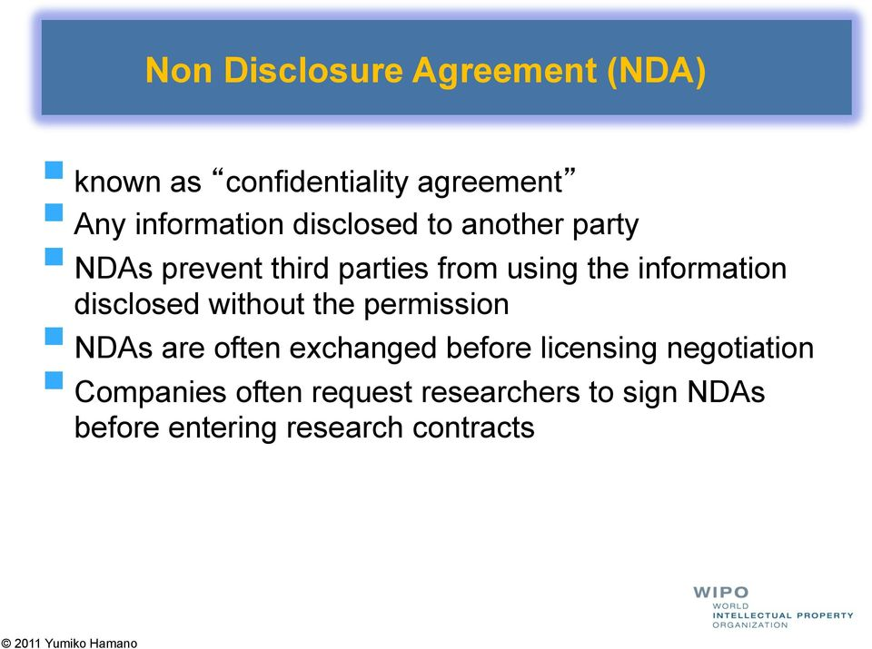 disclosed without the permission NDAs are often exchanged before licensing
