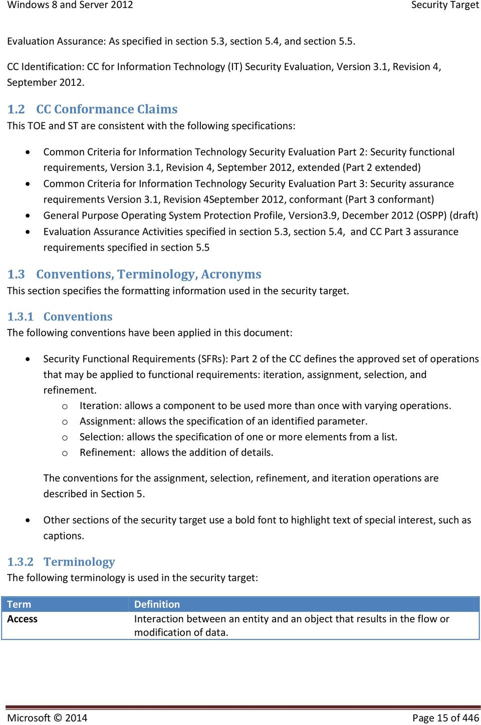 Version 3.1, Revision 4, September 2012, extended (Part 2 extended) Common Criteria for Information Technology Security Evaluation Part 3: Security assurance requirements Version 3.