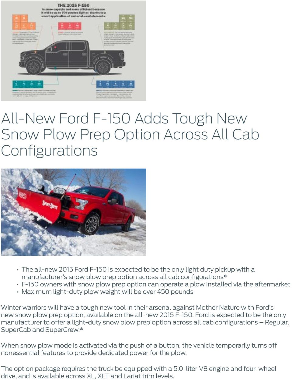 will have a tough new tool in their arsenal against Mother Nature with Ford s new snow plow prep option, available on the all-new 2015 F-150.