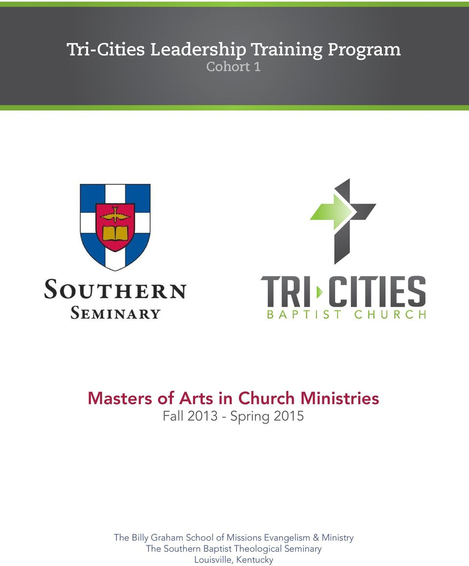 2013 - Spring 2015 The Billy Graham School of
