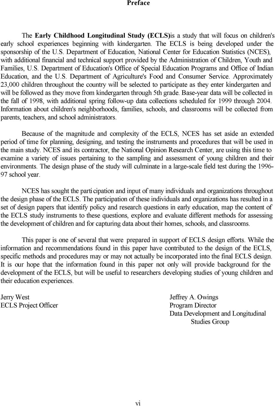 S. Department of Education's Office of Special Education Programs and Office of Indian Education, and the U.S. Department of Agriculture's Food and Consumer Service.