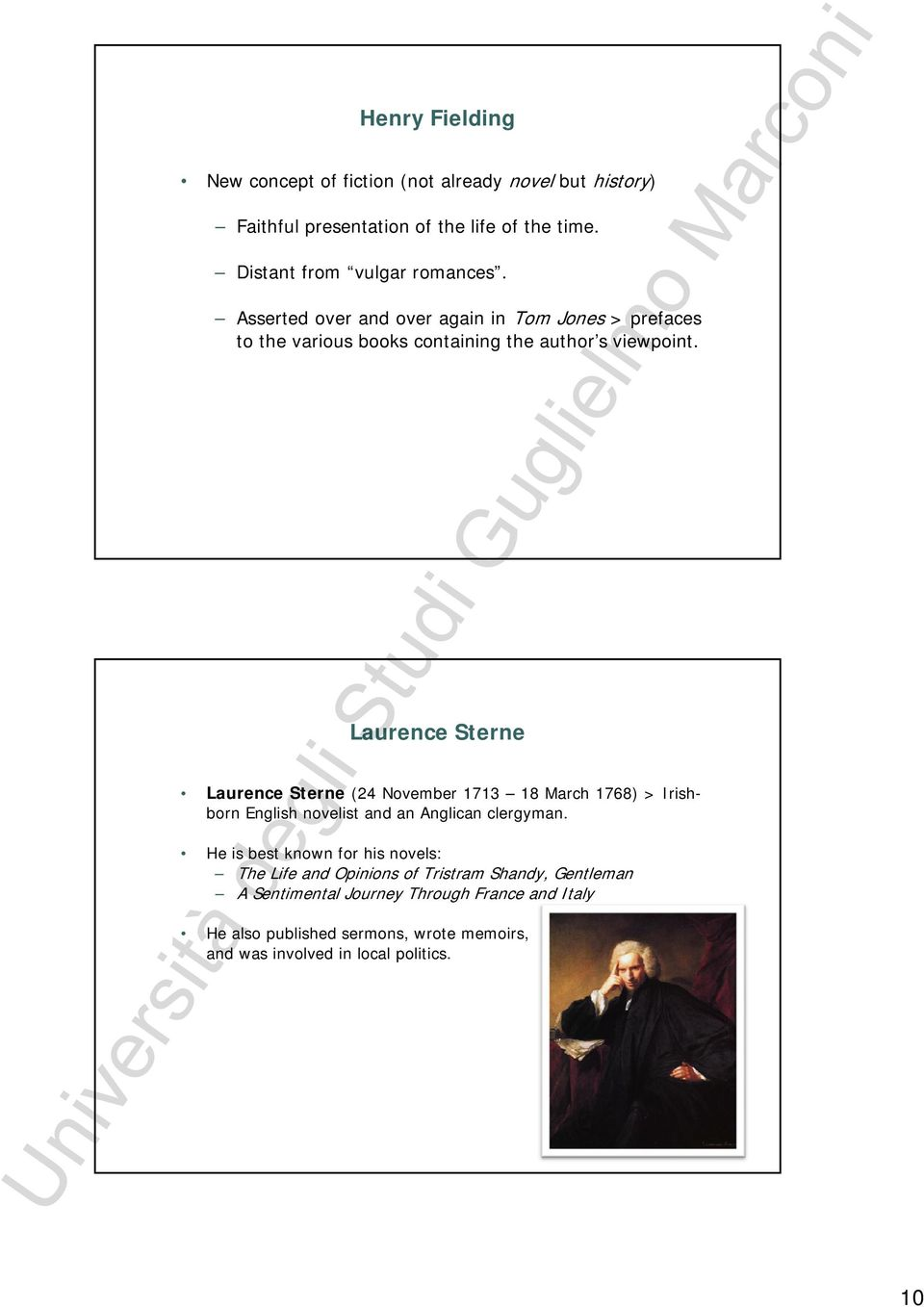 Laurence Sterne Laurence Sterne (24November1713 18March1768)>Irishborn English novelist and an Anglican clergyman.