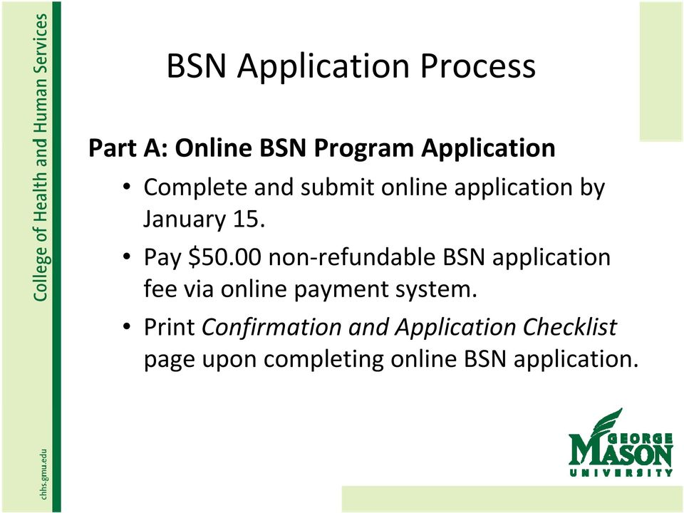 00 non refundable BSN application fee via online payment system.