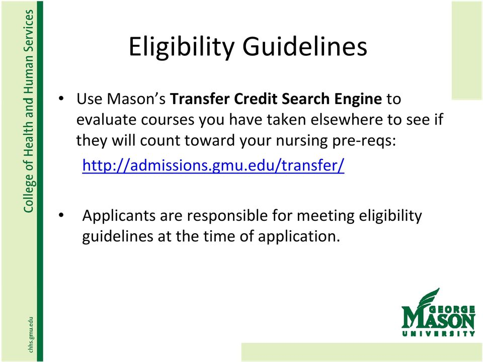 toward your nursing pre reqs: http://admissions.gmu.
