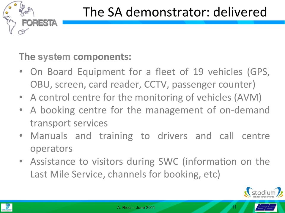 centre for the management of on- demand transport services Manuals and training to drivers and call centre