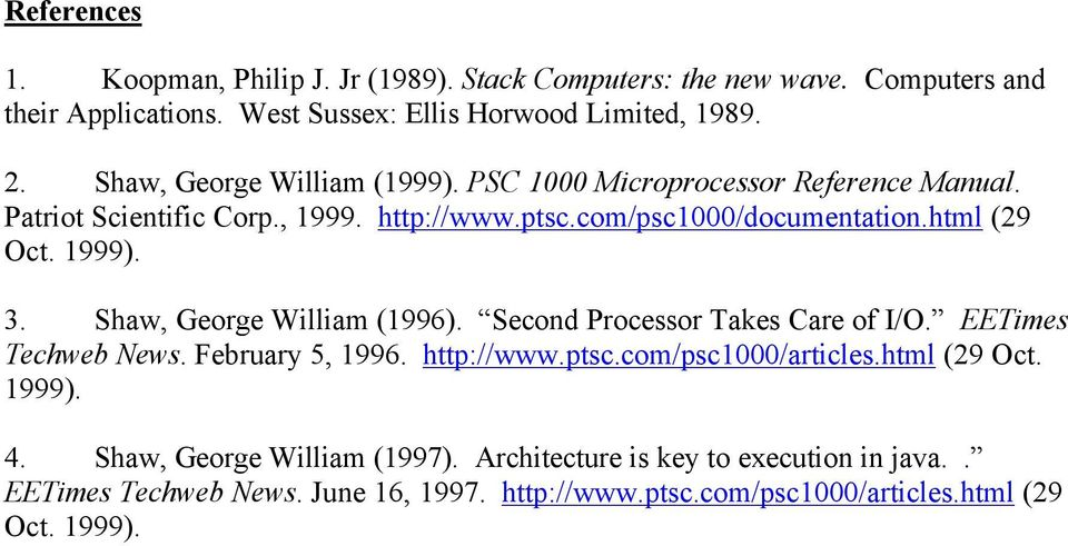 1999). 3. Shaw, George William (1996). Second Processor Takes Care of I/O. EETimes Techweb News. February 5, 1996. http://www.ptsc.com/psc1000/articles.