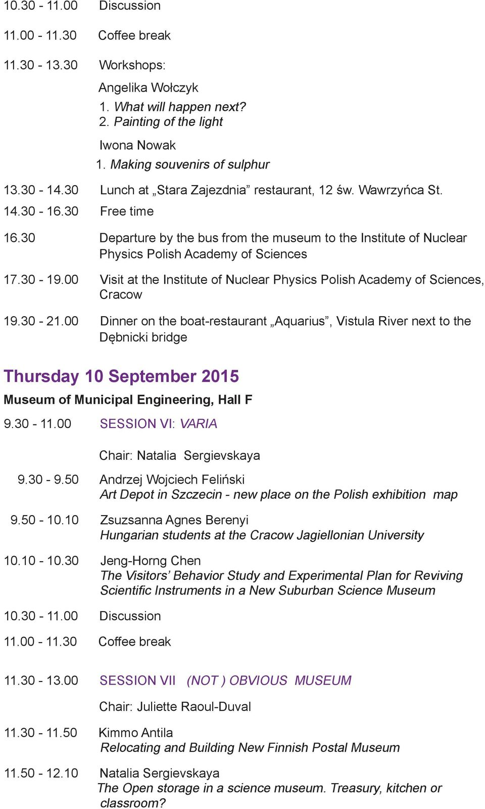 00 Visit at the Institute of Nuclear Physics Polish Academy of Sciences, Cracow 19.30-21.
