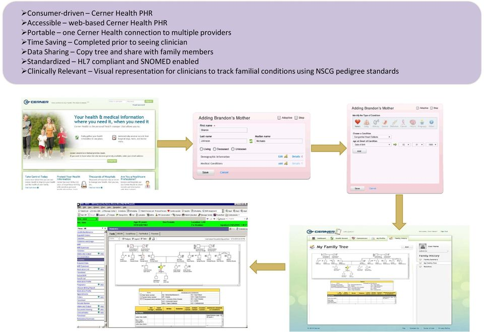 clinician Data Sharing Copy tree and share with family members Standardized HL7 compliant and SNOMED enabled