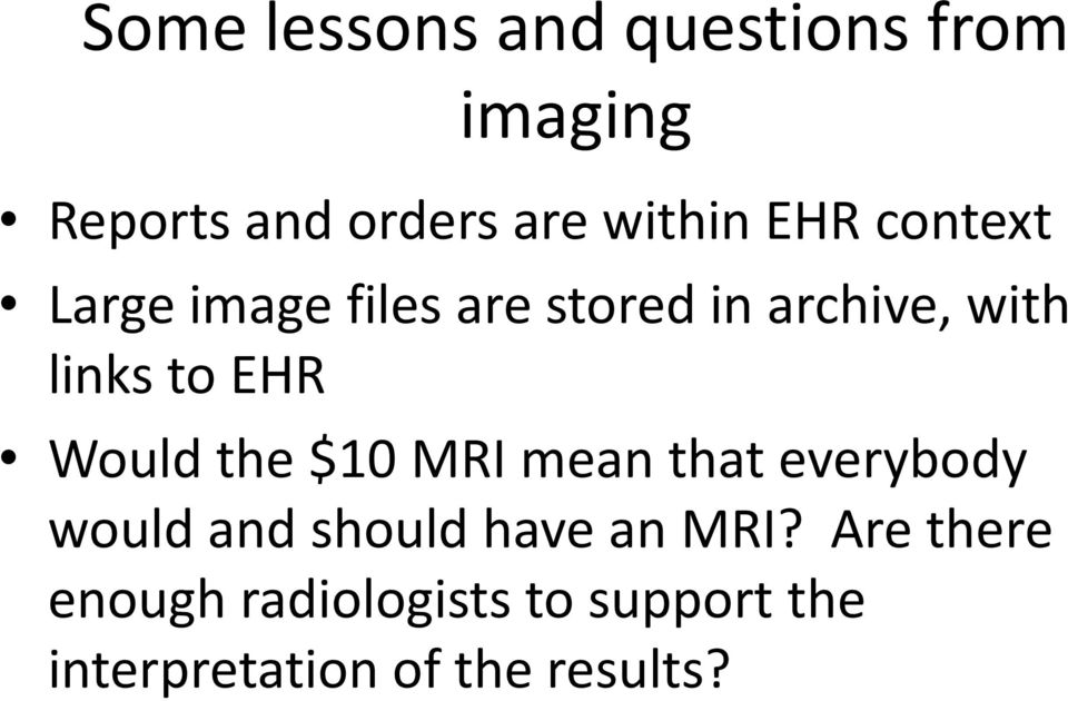 Would the $10 MRI mean that everybody would and should have an MRI?