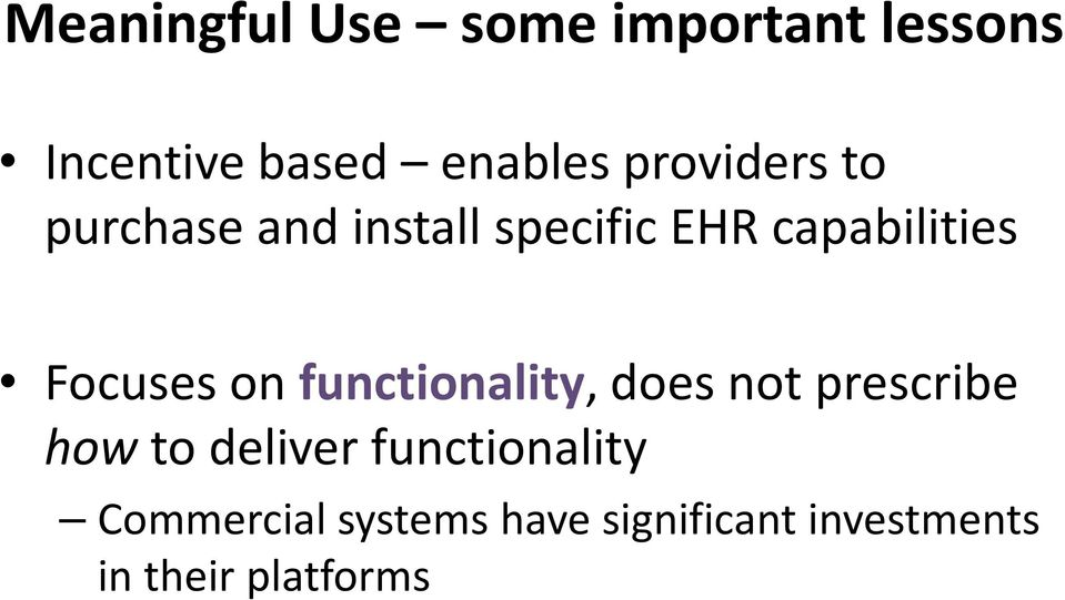 Focuses on functionality, does not prescribe how to deliver