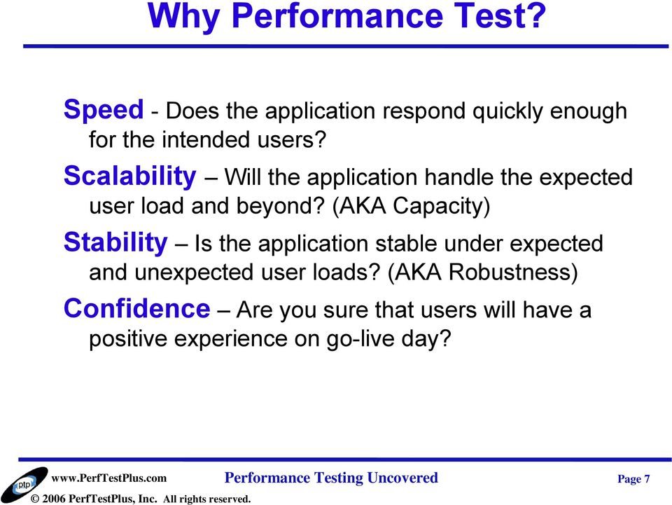 (AKA Capacity) Stability Is the application stable under expected and unexpected user loads?