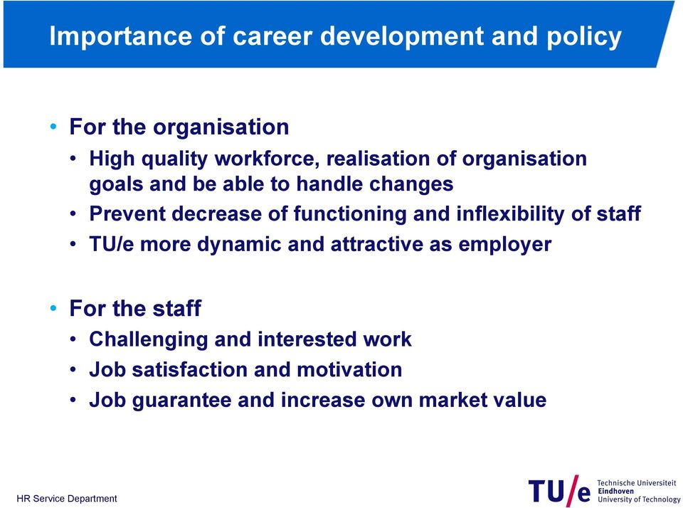 functioning and inflexibility of staff TU/e more dynamic and attractive as employer For the