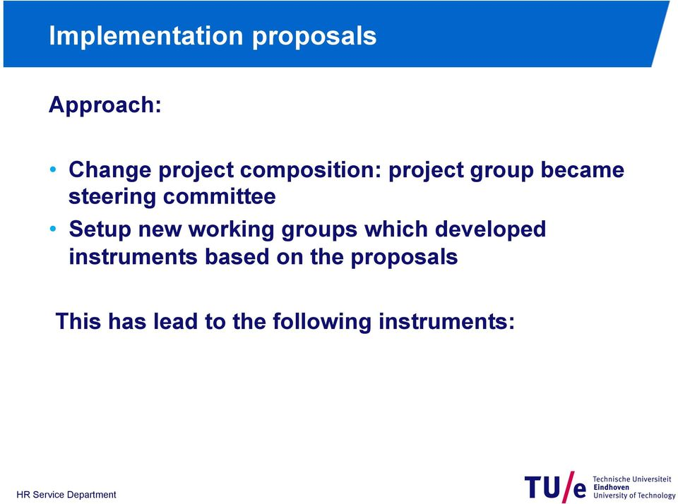 Setup new working groups which developed instruments
