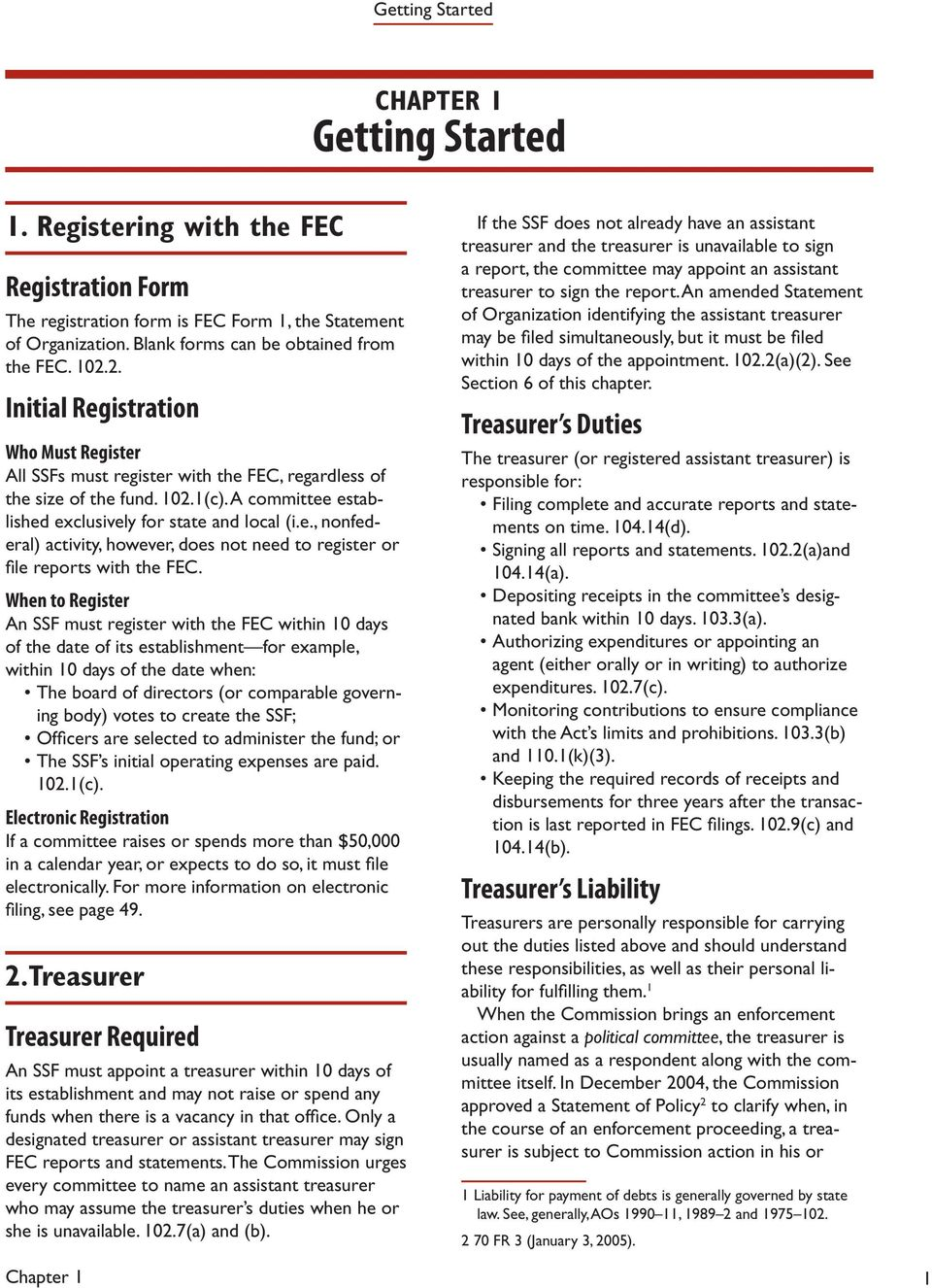 When to Register An SSF must register with the FEC within 10 days of the date of its establishment for example, within 10 days of the date when: The board of directors (or comparable governing body)