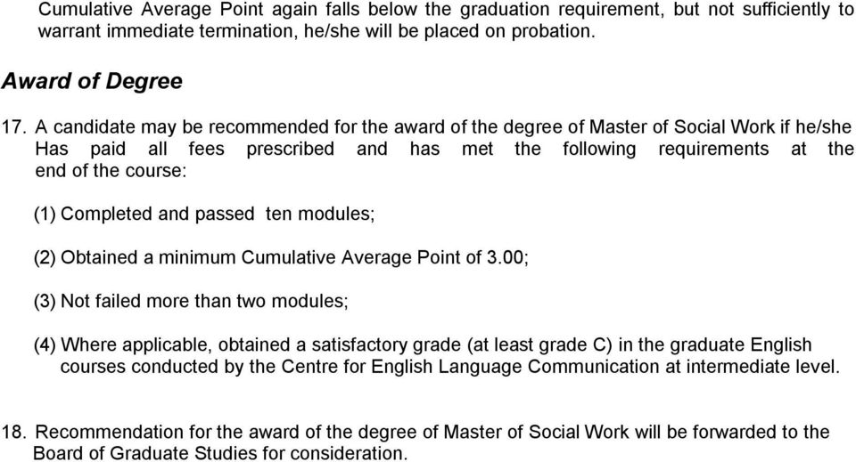 Completed and passed ten modules; (2) Obtained a minimum Cumulative Average Point of 3.