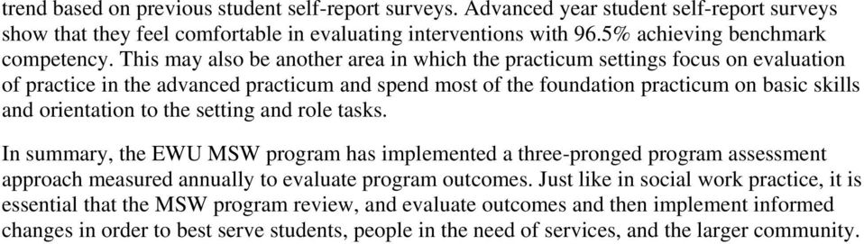 the setting and role tasks. In summary, the EWU MSW program has implemented a three-pronged program assessment approach measured annually to evaluate program outcomes.
