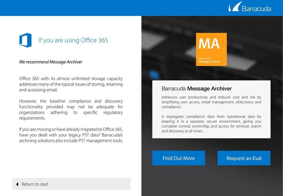 If you are moving or have already migrated to Office 365, have you dealt with your legacy PST data? Barracuda s archiving solutions also include PST management tools.