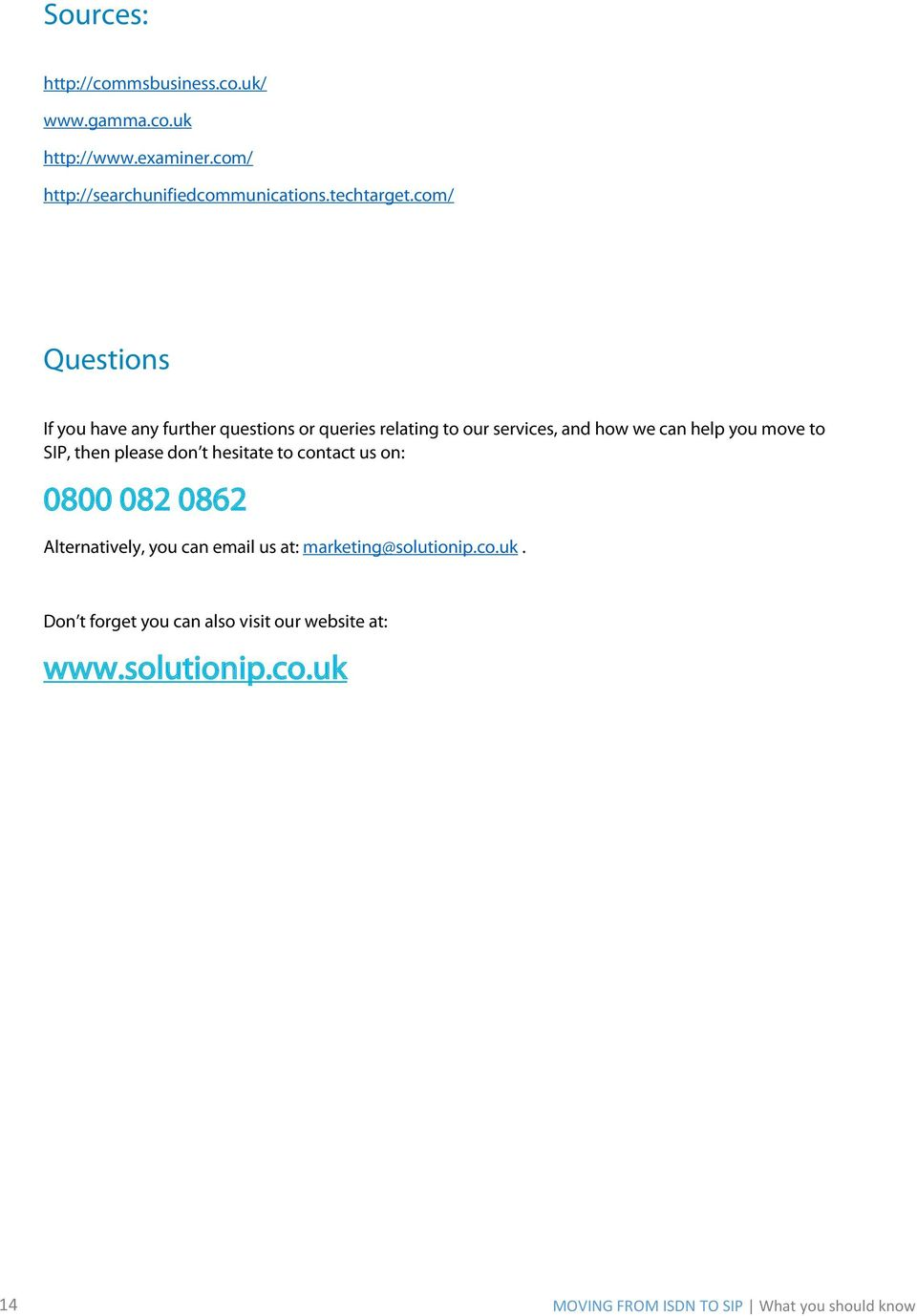 com/ Questions If you have any further questions or queries relating to our services, and how we can help you