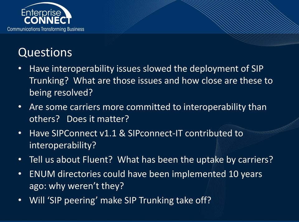 Are some carriers more committed to interoperability than others? Does it matter? Have SIPConnect v1.