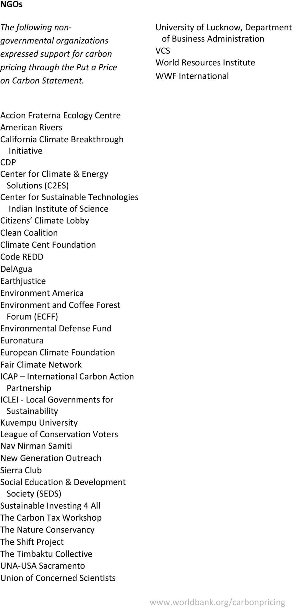 CDP Center for Climate & Energy Solutions (C2ES) Center for Sustainable Technologies Indian Institute of Science Citizens Climate Lobby Clean Coalition Climate Cent Foundation Code REDD DelAgua