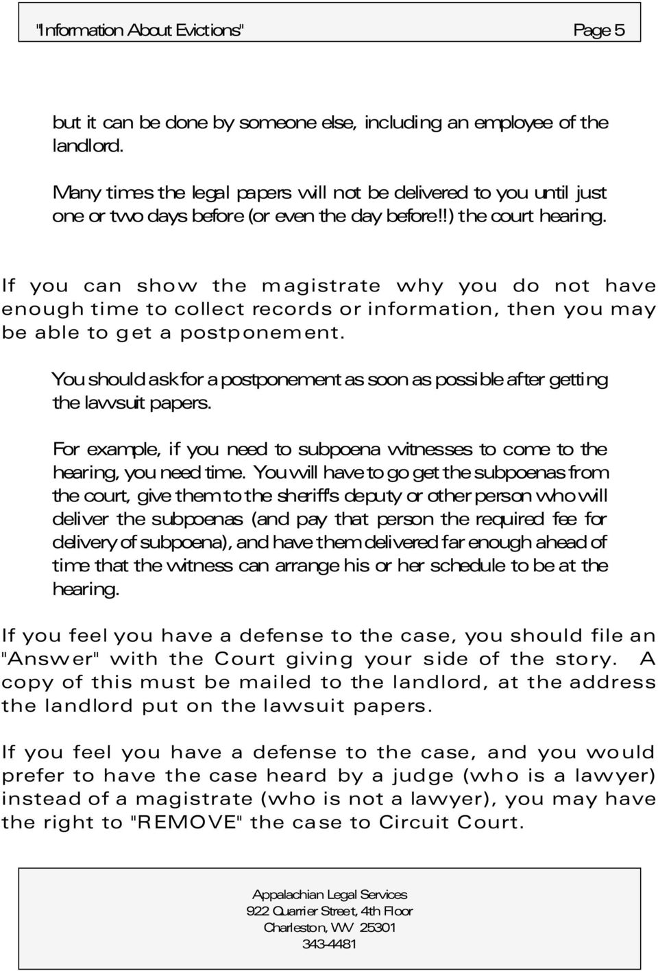 If you can show the magistrate why you do not have enough time to collect records or information, then you may be able to get a postponement.