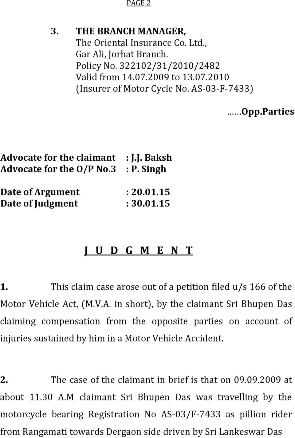 This claim case arose out of a petition filed u/s 166 of the Motor Vehicle Ac