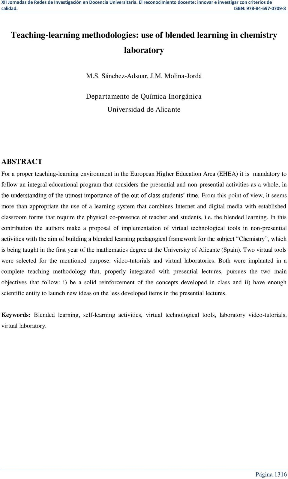 Molina-Jordá Departamento de Química Inorgánica Universidad de Alicante ABSTRACT For a proper teaching-learning environment in the European Higher Education Area (EHEA) it is mandatory to follow an