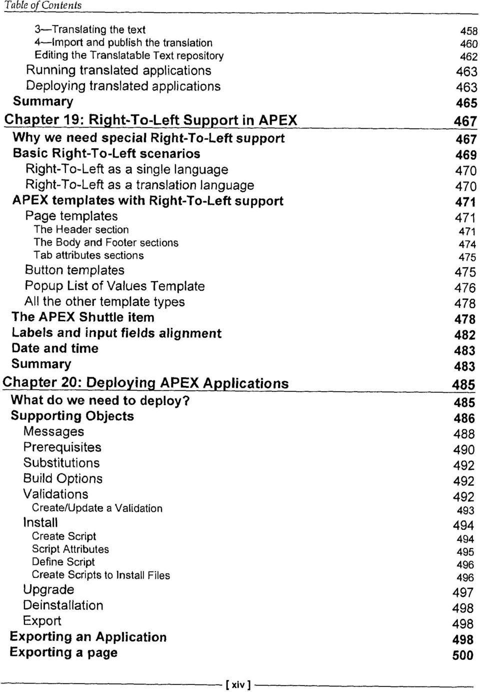 19: Right-To-Left Support in APEX 467 Why we need special Right-To-Left support 467 Basic Right-To-Left scenarios 469 Right-To-Left as a single language 470 Right-To-Left as a translation language
