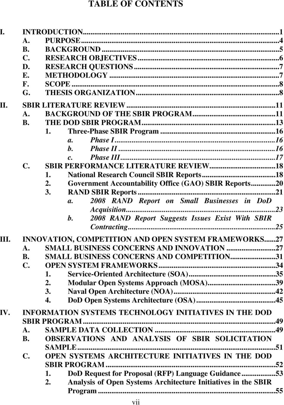 SBIR PERFORMANCE LITERATURE REVIEW...18 1. National Research Council SBIR Reports...18 2. Government Accountability Office (GAO) SBIR Reports...20 3. RAND SBIR Reports...21 a.