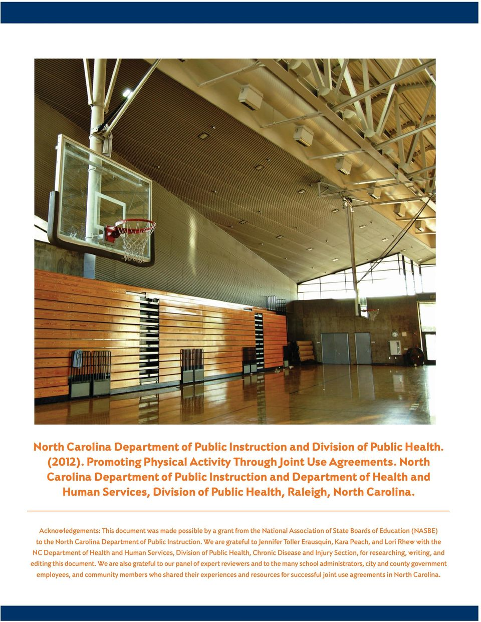Acknowledgements: This document was made possible by a grant from the National Association of State Boards of Education (NASBE) to the North Carolina Department of Public Instruction.
