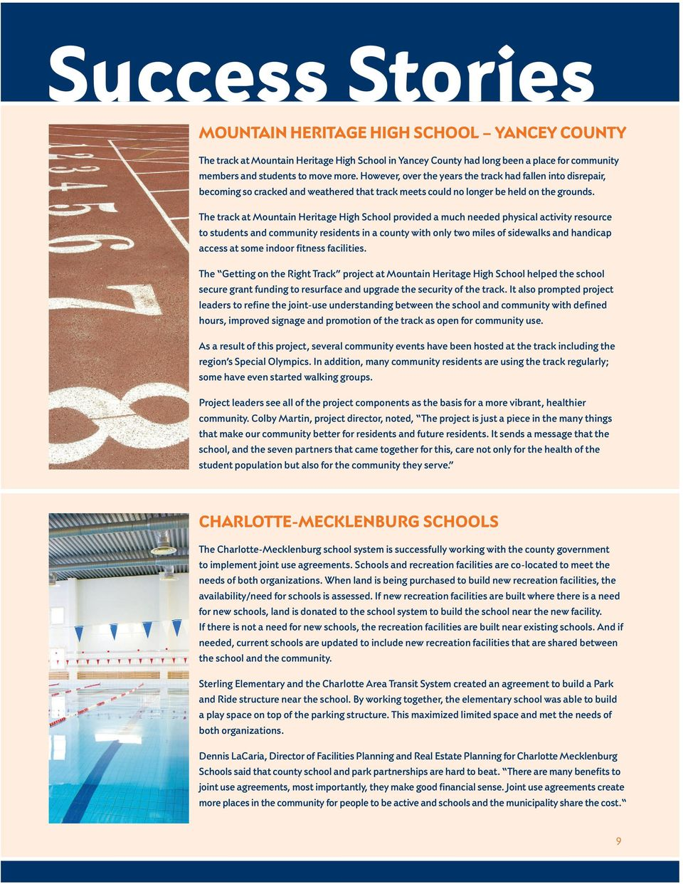 The track at Mountain Heritage High School provided a much needed physical activity resource to students and community residents in a county with only two miles of sidewalks and handicap access at