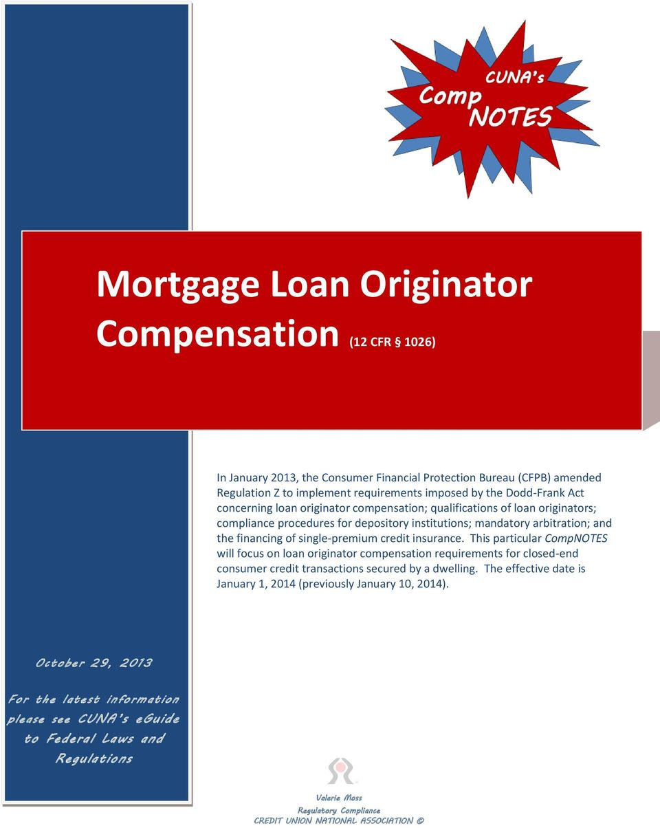 insurance. This particular CompNOTES will focus on loan originator compensation requirements for closed-end consumer credit transactions secured by a dwelling.