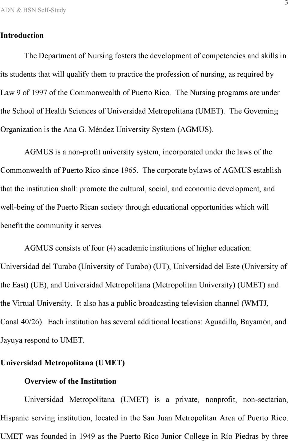 Méndez University System (AGMUS). AGMUS is a non-profit university system, incorporated under the laws of the Commonwealth of Puerto Rico since 1965.
