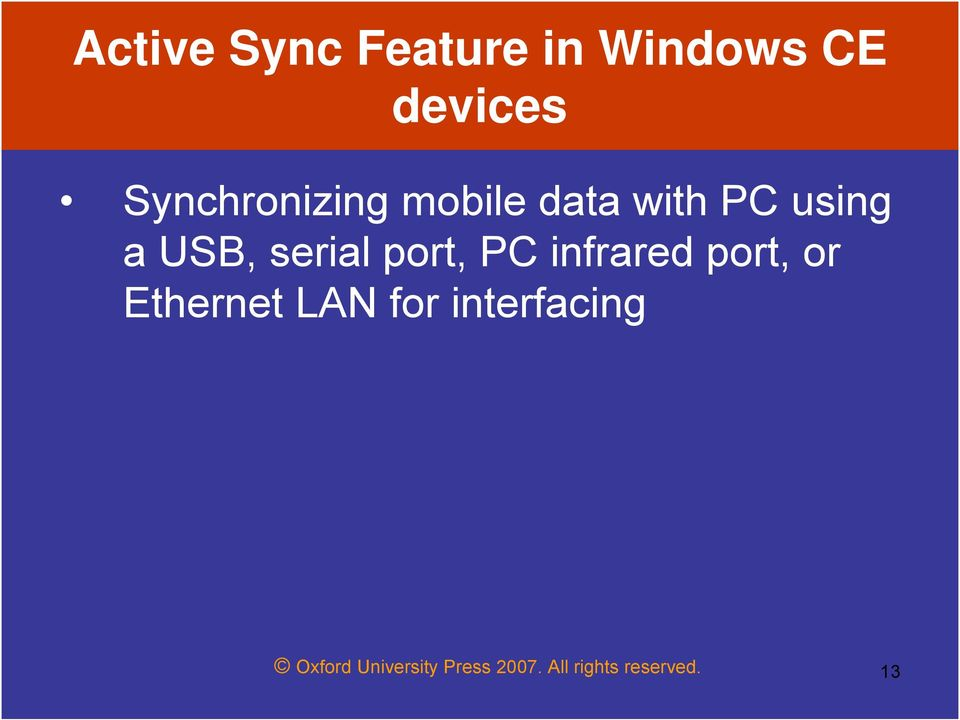 serial port, PC infrared port, or Ethernet LAN for