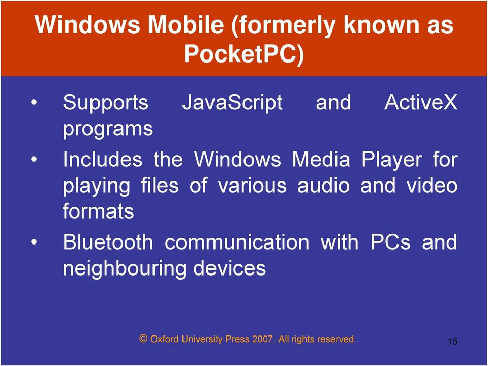 of various audio and video formats Bluetooth communication with PCs